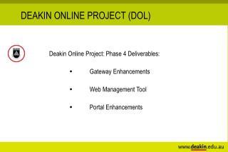 DEAKIN ONLINE PROJECT (DOL)