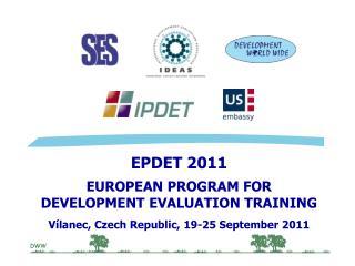 EP DET 20 11 EUROPEAN PROGRAM FOR  DEVELOPMENT EVALUATION TRAINING