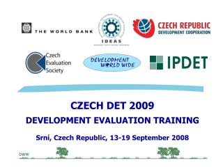 CZECH DET 2009 DEVELOPMENT EVALUATION TRAINING Srní, Czech Republic, 1 3 - 19  September 2008