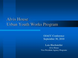 Alvis House  Urban Youth Works Program