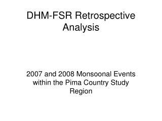DHM-FSR Retrospective Analysis