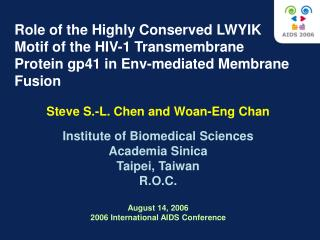 Steve S.-L. Chen and Woan-Eng Chan Institute of Biomedical Sciences Academia Sinica Taipei, Taiwan