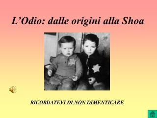 L Odio: dalle origini alla Shoa