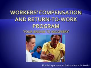 WORKERS' COMPENSATION AND RETURN-TO-WORK PROGRAM Your Bridge to Recovery