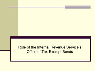 Role of the Internal Revenue Service s Office of Tax-Exempt Bonds