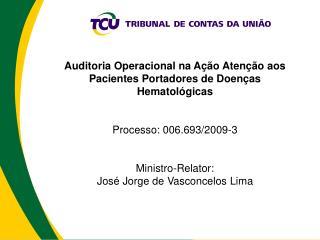 Auditoria Operacional na Ação Atenção aos Pacientes Portadores de Doenças Hematológicas
