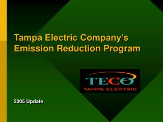 Tampa Electric Company s Emission Reduction Program