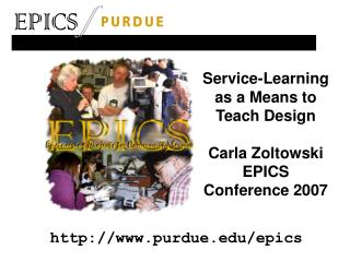 Service-Learning as a Means to Teach Design Carla Zoltowski EPICS Conference 2007