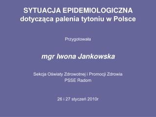 SYTUACJA EPIDEMIOLOGICZNA  dotycz?ca palenia tytoniu w Polsce