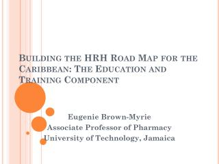 Building the HRH Road Map for the Caribbean: The Education and Training Component
