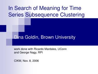 In Search of Meaning for Time Series Subsequence Clustering