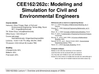 CEE162/262c: Modeling and Simulation for Civil and Environmental Engineers