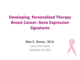 Developing  Personalized Therapy Breast Cancer: Gene Expression Signatures
