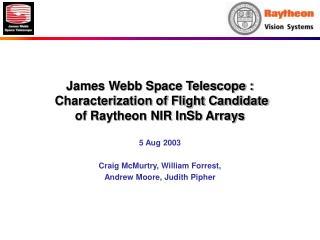 James Webb Space Telescope :  Characterization of Flight Candidate of Raytheon NIR InSb Arrays