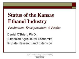 Status of the Kansas Ethanol Industry  Production, Transportation  Profits