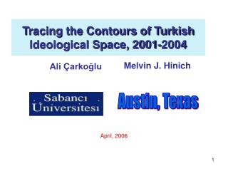 T racing the Contours of Turkish Ideological Space, 2001-2004
