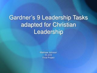 Gardner s 9 Leadership Tasks adapted for Christian Leadership