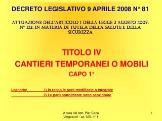 DECRETO LEGISLATIVO 9 APRILE 2008 N  81  ATTUAZIONE DELL ARTICOLO 1 DELLA LEGGE 3 AGOSTO 2007, N  123, IN MATERIA DI TUT