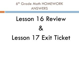 6 th  Grade Math HOMEWORK ANSWERS