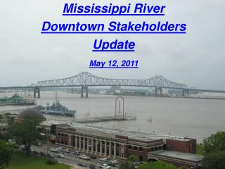 Mississippi River  Downtown Stakeholders Update