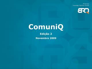 ComuniQ Edi��o 2 Novembro 2009