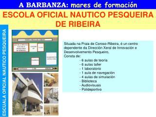ESCOLA OFICIAL NAUTICO PESQUEIRA DE RIBEIRA