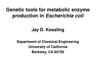 Genetic tools for metabolic enzyme production in  Escherichia coli