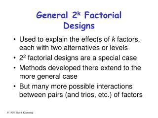 General 2 k  Factorial Designs