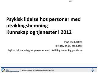 Psykisk lidelse hos personer med utviklingshemning Kunnskap og tjenester i 2012