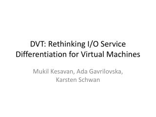 DVT: Rethinking I/O Service Differentiation for Virtual Machines