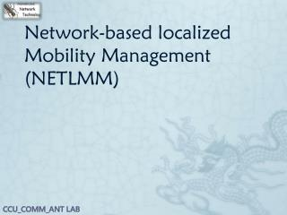 Network-based localized Mobility Management (NETLMM)
