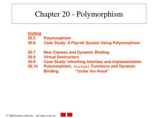 Chapter 20 - Polymorphism