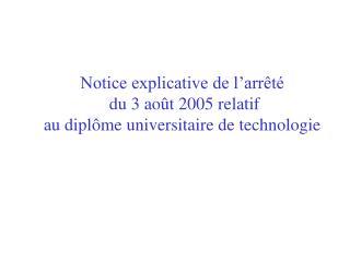 Notice explicative de l'arrêté  du 3 août 2005 relatif  au diplôme universitaire de technologie