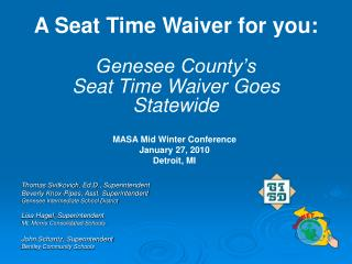 A Seat Time Waiver for you:  Genesee County s  Seat Time Waiver Goes Statewide