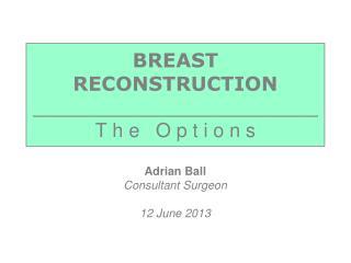 BREAST  RECONSTRUCTION _______________________ T h e   O p t i o n s