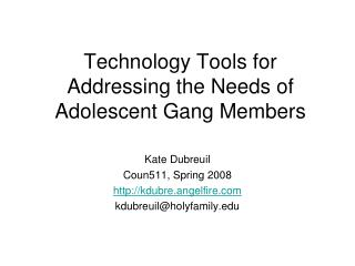 Technology Tools for Addressing the Needs of Adolescent Gang Members
