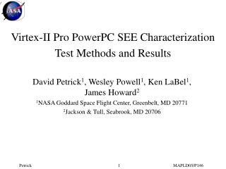 Virtex-II Pro PowerPC SEE Characterization Test Methods and Results