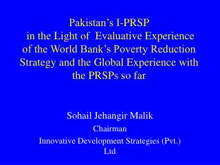 Sohail Jehangir Malik Chairman Innovative Development Strategies (Pvt.) Ltd