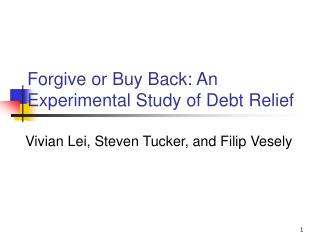 Forgive or Buy Back: An Experimental Study of Debt Relief