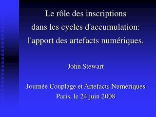Le rôle des inscriptions  dans les cycles d'accumulation:  l'apport des artefacts numériques.