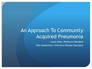 An Approach To Community Acquired Pneumonia
