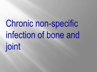 Chronic non-specific infection of bone and joint