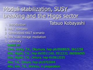Moduli stabilization, SUSY breaking and the Higgs sector     Tatsuo Kobayashi