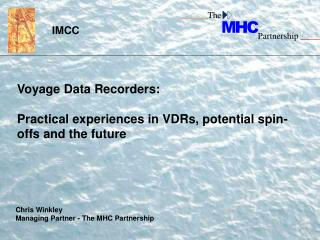 Voyage Data Recorders:  Practical experiences in VDRs, potential spin-offs and the future