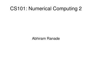 CS101: Numerical Computing 2