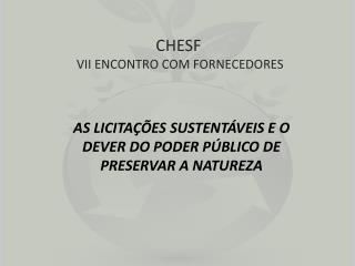 CHESF  VII ENCONTRO COM FORNECEDORES
