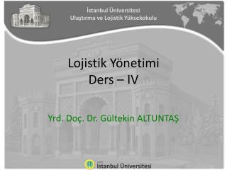 Lojistik Yönetimi Ders – IV