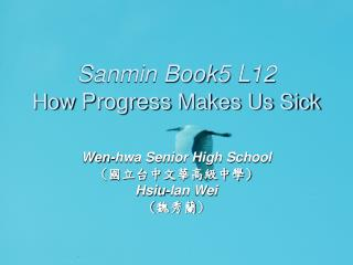 Sanmin Book5 L12 How  Progress  Makes Us Sick