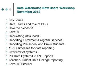 Data Warehouse New Users Workshop November 2012
