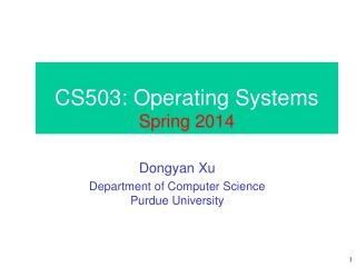 CS503: Operating Systems Spring 2014